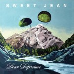 Dear Departure 2013 by Sweet Jean
